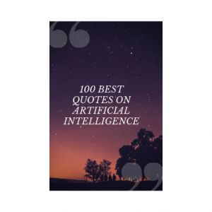 100+ Best Quotes About Artificial Intelligence In 2020