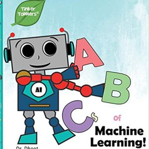 ABCs of Machine Learning (Tinker Toddlers)