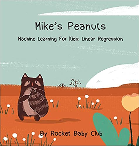 Mike's Peanuts: Machine Learning For Kids: Linear Regression
