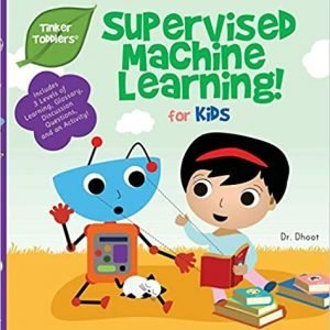 Supervised Machine Learning for Kids (Tinker Toddlers)